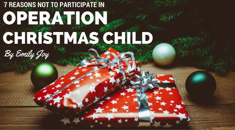 Christmas Child.7 Reasons Not To Participate In Operation Christmas Child