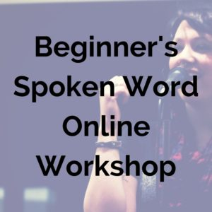 Beginner's Spoken Word Online Workshop